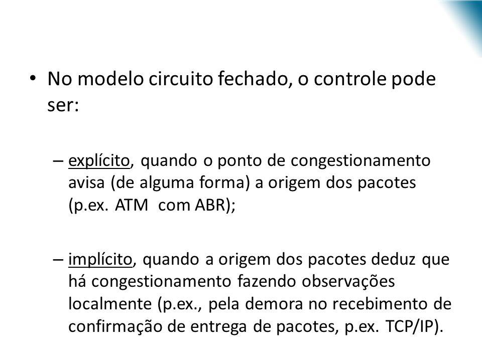 No modelo circuito fechado, o controle pode ser: