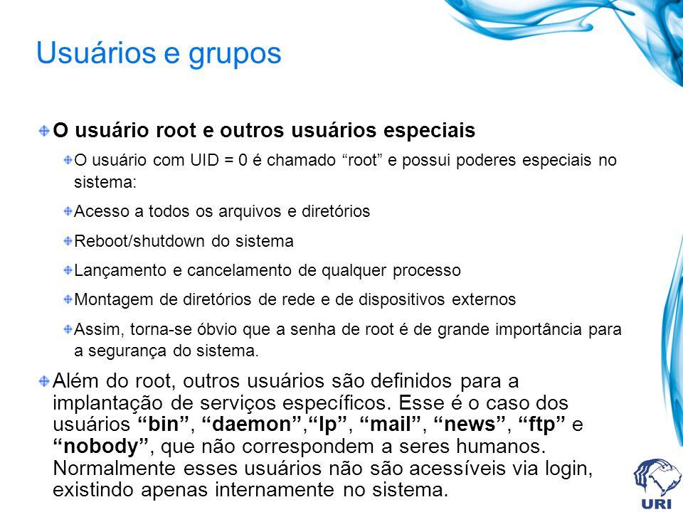 Usuários e grupos O usuário root e outros usuários especiais