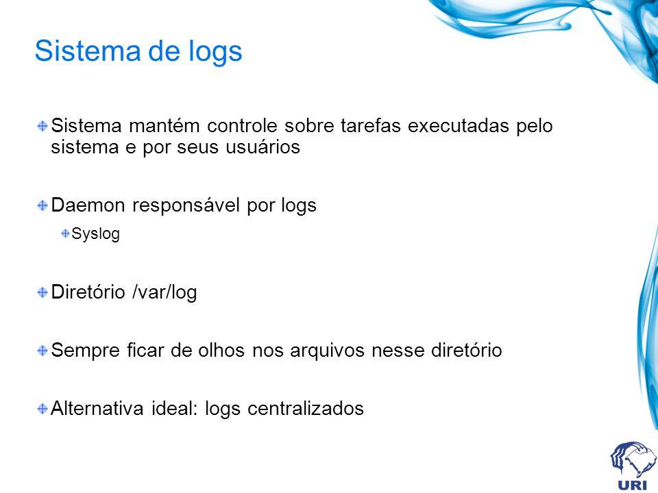 Sistema de logs Sistema mantém controle sobre tarefas executadas pelo sistema e por seus usuários.