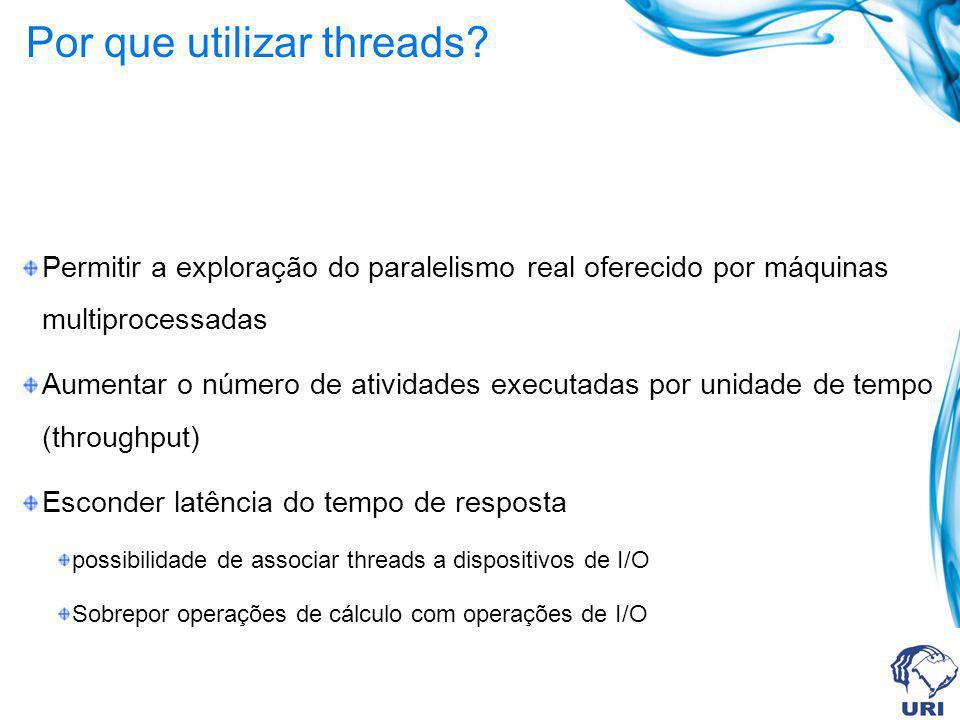 Por que utilizar threads
