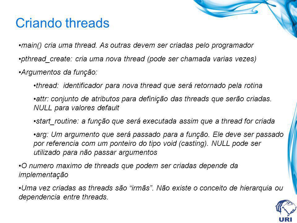 Criando threads main() cria uma thread. As outras devem ser criadas pelo programador.
