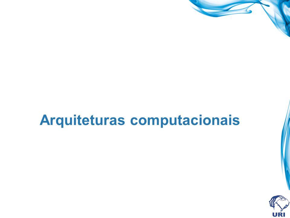 Arquiteturas computacionais
