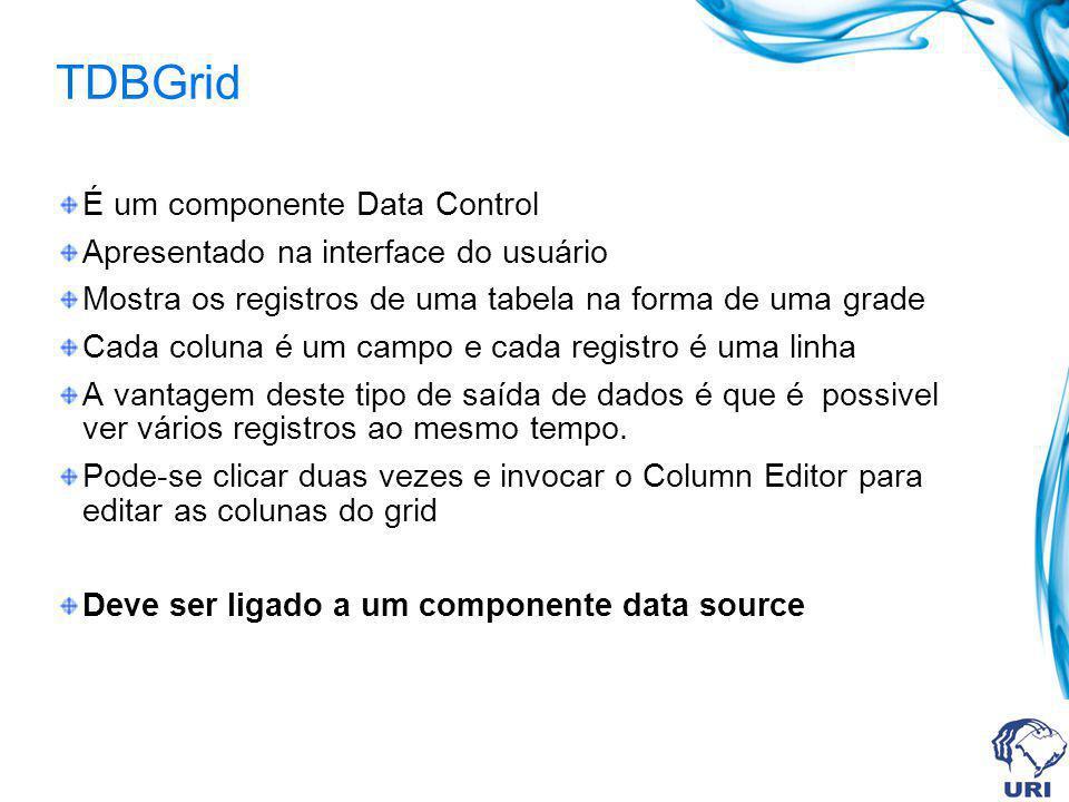 TDBGrid É um componente Data Control