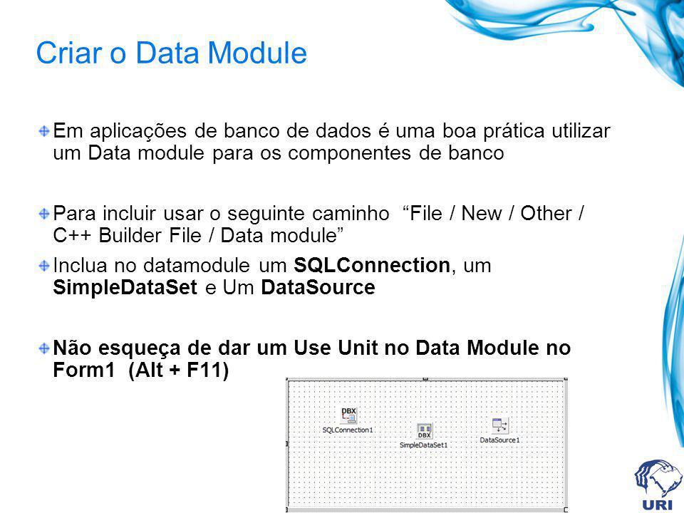 Criar o Data Module Em aplicações de banco de dados é uma boa prática utilizar um Data module para os componentes de banco.