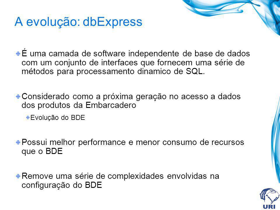 A evolução: dbExpress