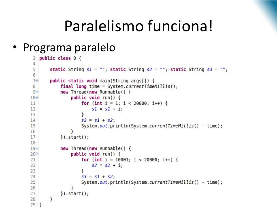 Paralelismo funciona! Programa paralelo