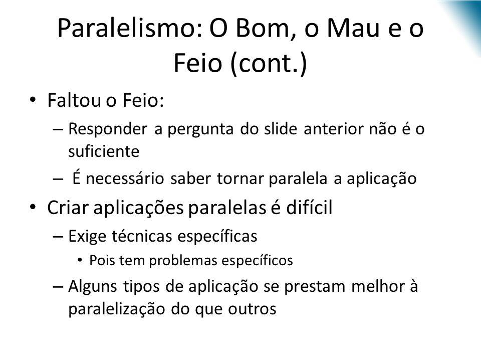 Paralelismo: O Bom, o Mau e o Feio (cont.)