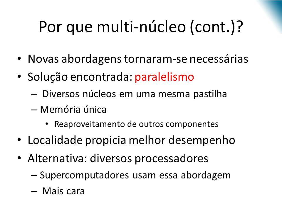 Por que multi-núcleo (cont.)