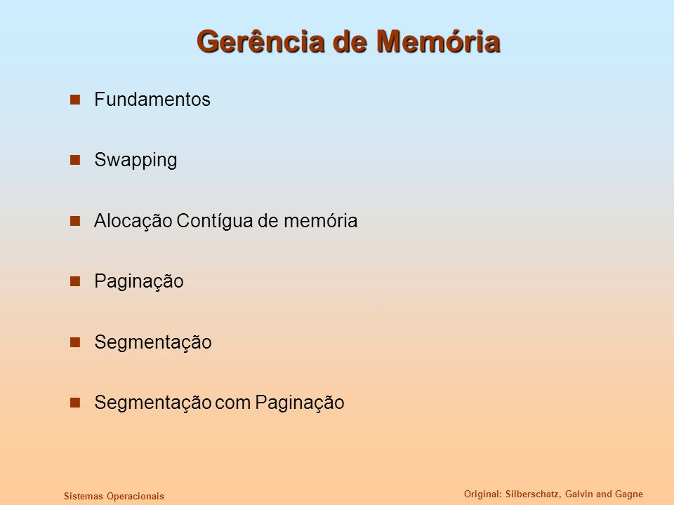Gerência de Memória Fundamentos Swapping Alocação Contígua de memória
