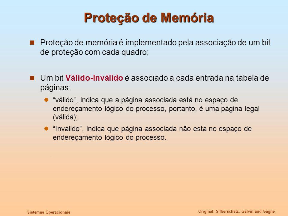Proteção de Memória Proteção de memória é implementado pela associação de um bit de proteção com cada quadro;