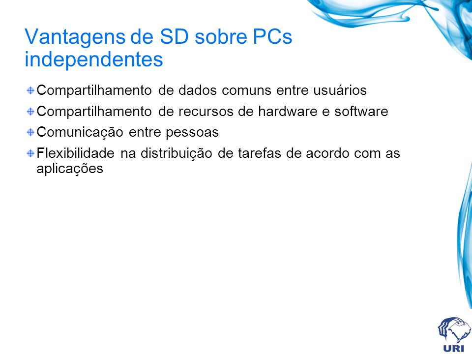 Vantagens de SD sobre PCs independentes