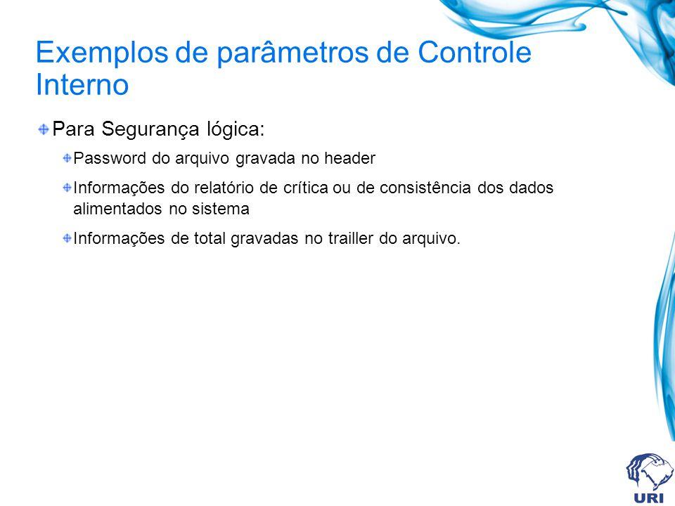 Exemplos de parâmetros de Controle Interno