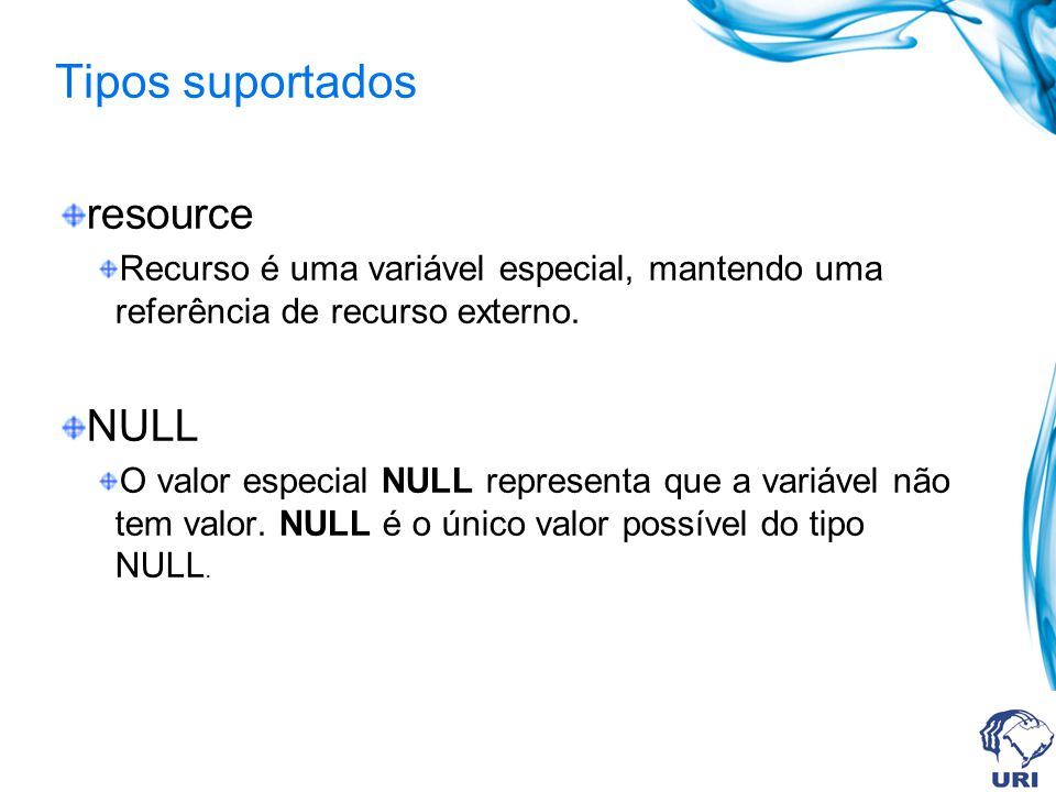 Tipos suportados resource NULL