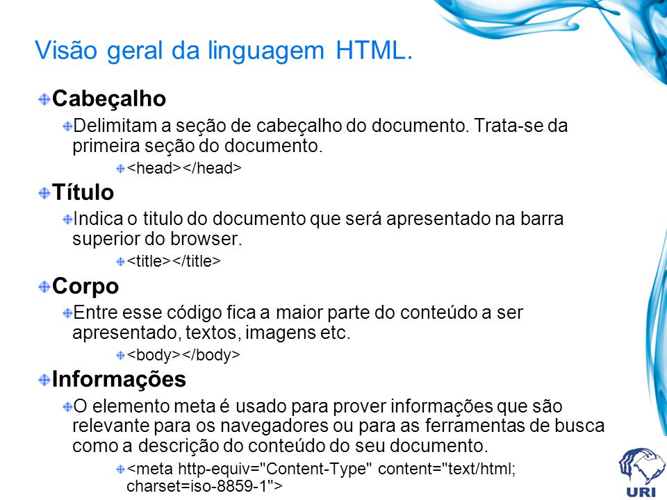 Visão geral da linguagem HTML.