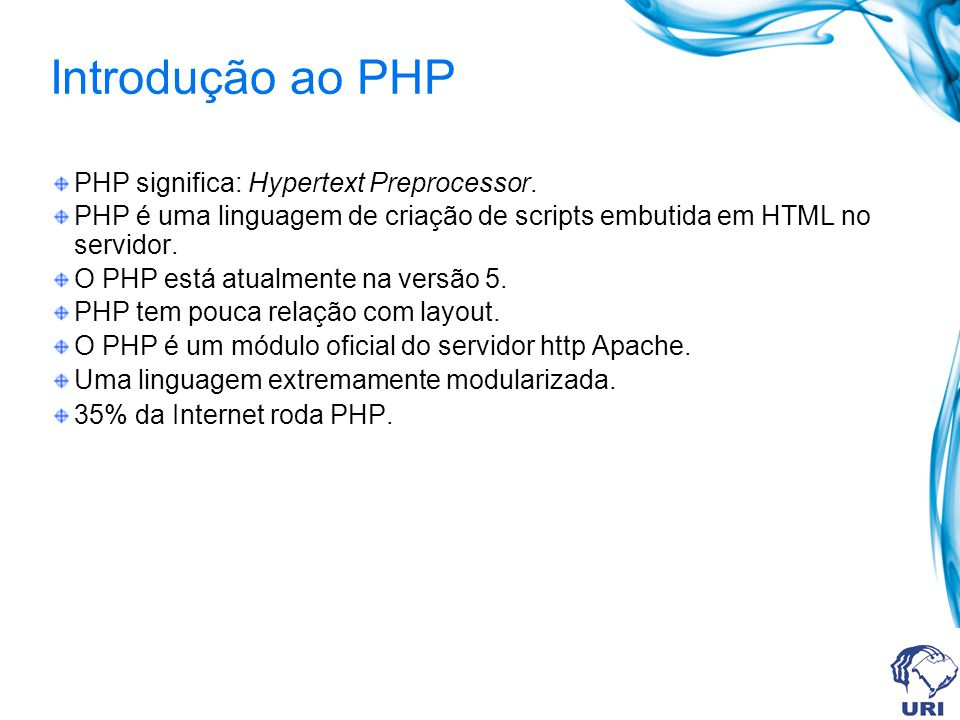 Introdução ao PHP PHP significa: Hypertext Preprocessor.