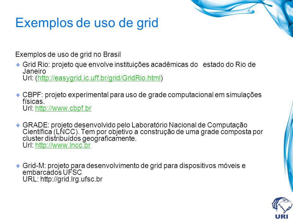 Exemplos de uso de grid Exemplos de uso de grid no Brasil