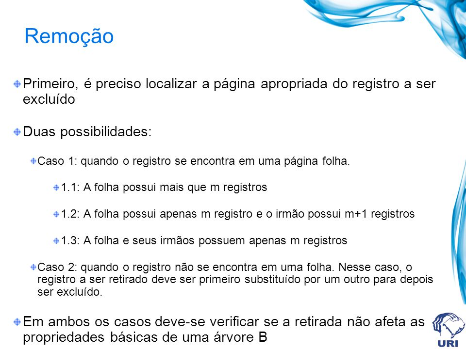 Remoção Primeiro, é preciso localizar a página apropriada do registro a ser excluído. Duas possibilidades: