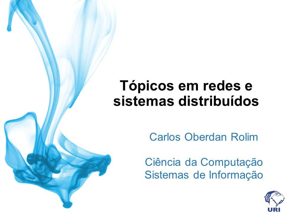 Tópicos em redes e sistemas distribuídos