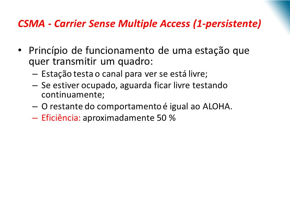 CSMA - Carrier Sense Multiple Access (1-persistente)