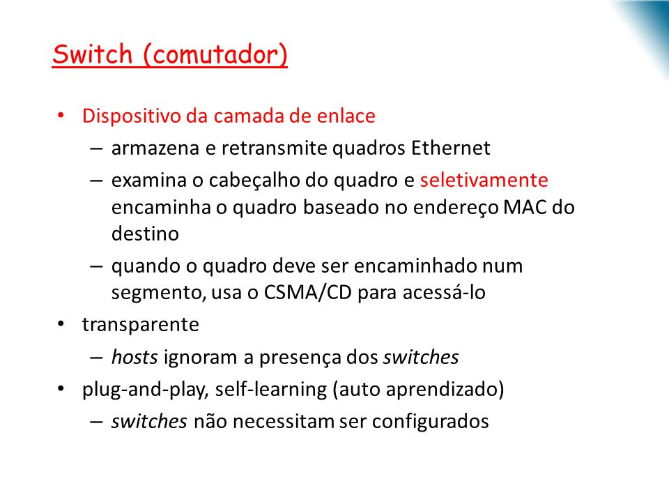 Switch (comutador) Dispositivo da camada de enlace