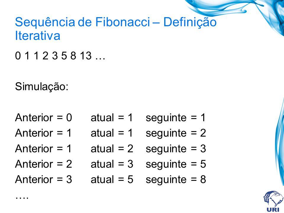 Sequência de Fibonacci – Definição Iterativa
