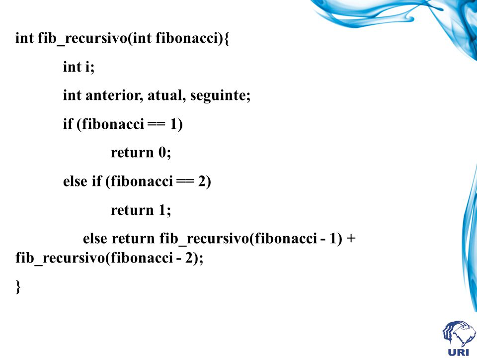 int fib_recursivo(int fibonacci){