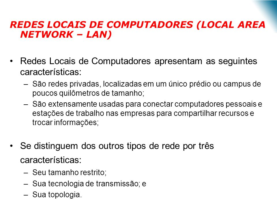 REDES LOCAIS DE COMPUTADORES (LOCAL AREA NETWORK – LAN)