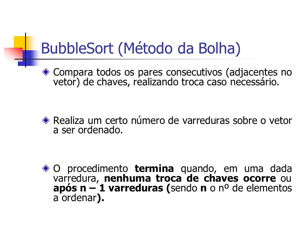 BubbleSort (Método da Bolha)