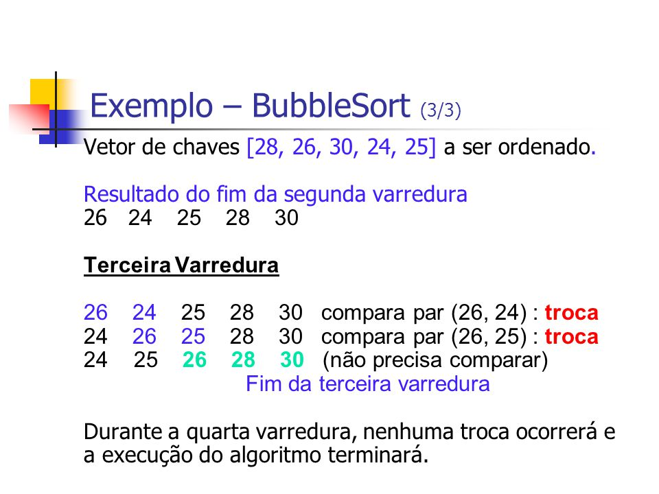 Exemplo – BubbleSort (3/3)