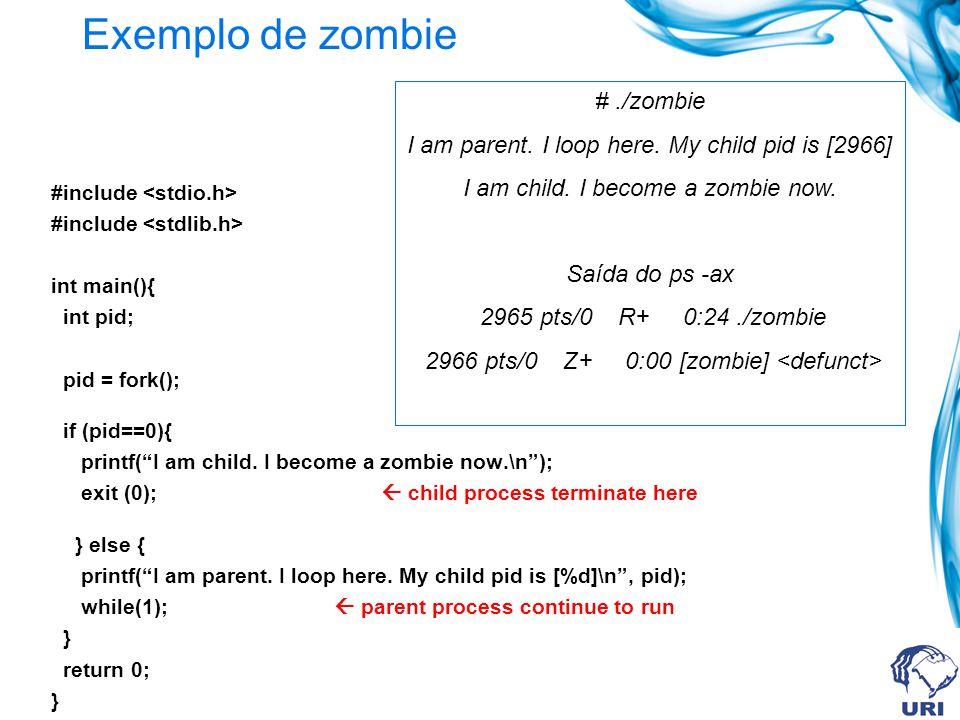 Exemplo de zombie # ./zombie