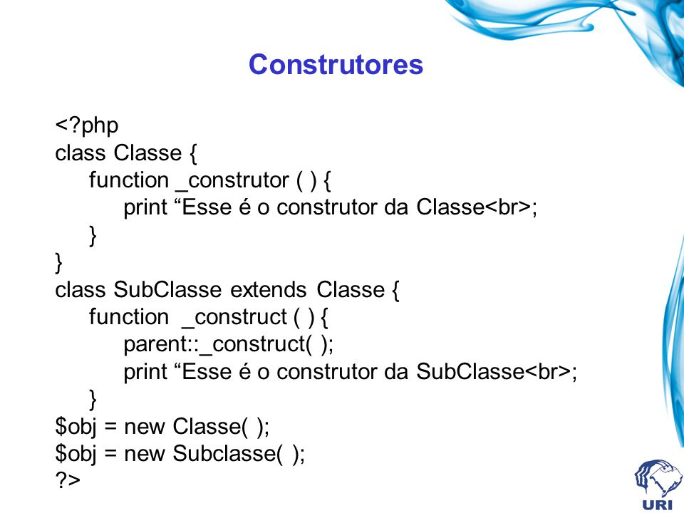 Construtores < php class Classe { function _construtor ( ) {