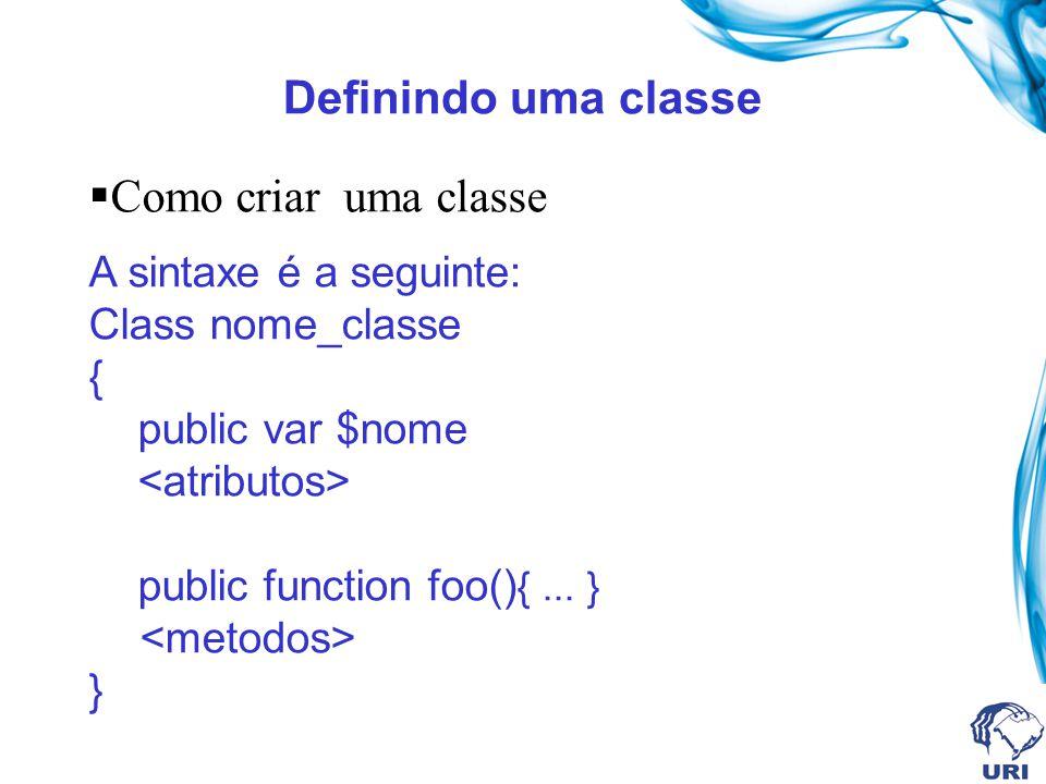 Definindo uma classe Como criar uma classe A sintaxe é a seguinte: