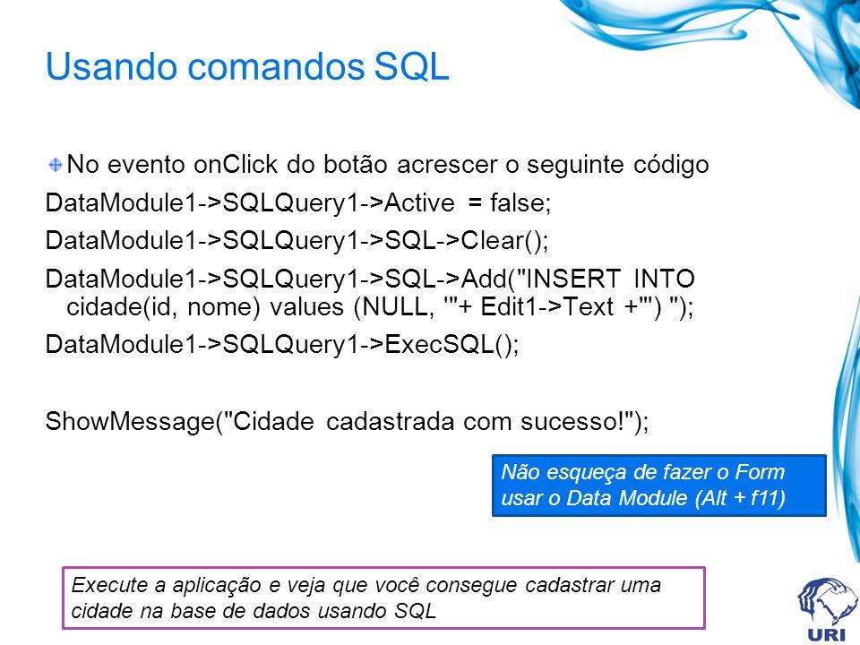 Usando comandos SQL No evento onClick do botão acrescer o seguinte código. DataModule1->SQLQuery1->Active = false;
