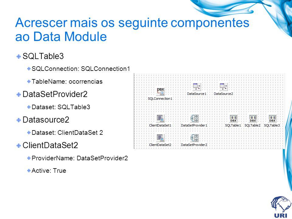 Acrescer mais os seguinte componentes ao Data Module