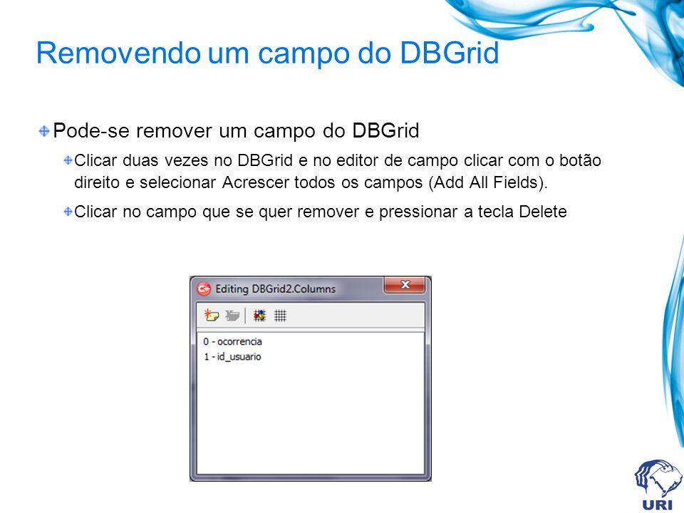Removendo um campo do DBGrid