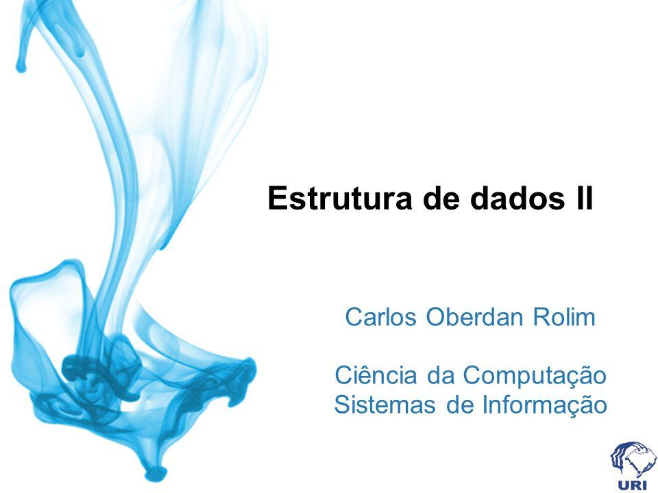 Carlos Oberdan Rolim Ciência da Computação Sistemas de Informação