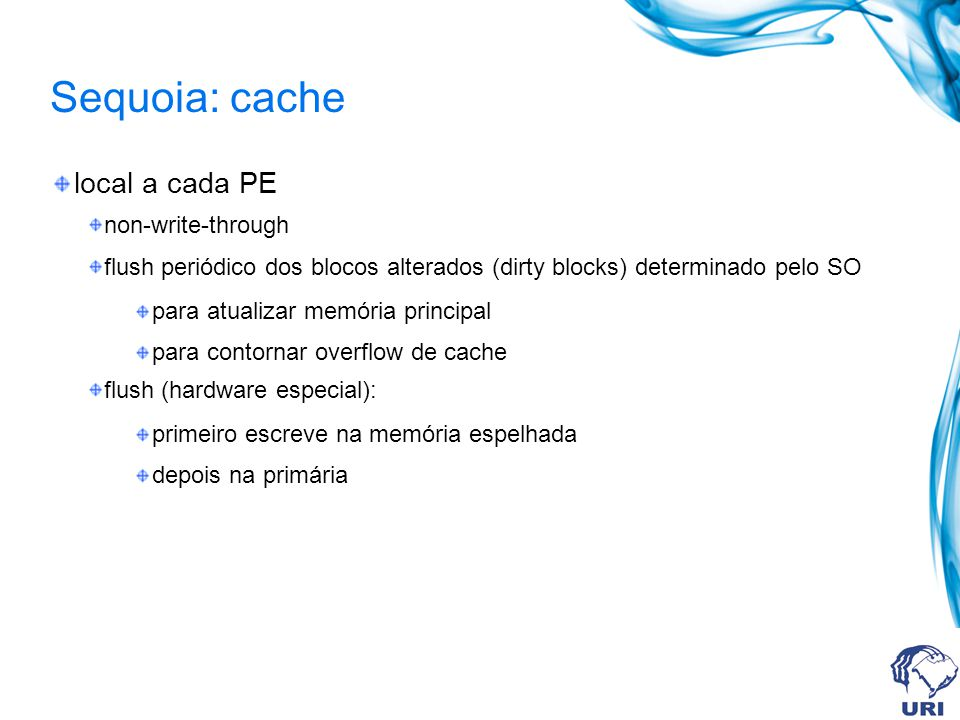 Sequoia: cache local a cada PE non-write-through
