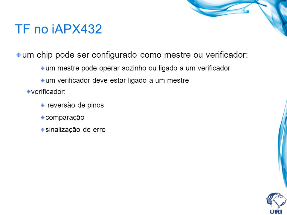 TF no iAPX432 um chip pode ser configurado como mestre ou verificador: