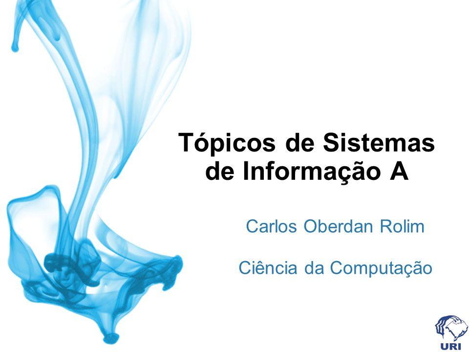 Tópicos de Sistemas de Informação A