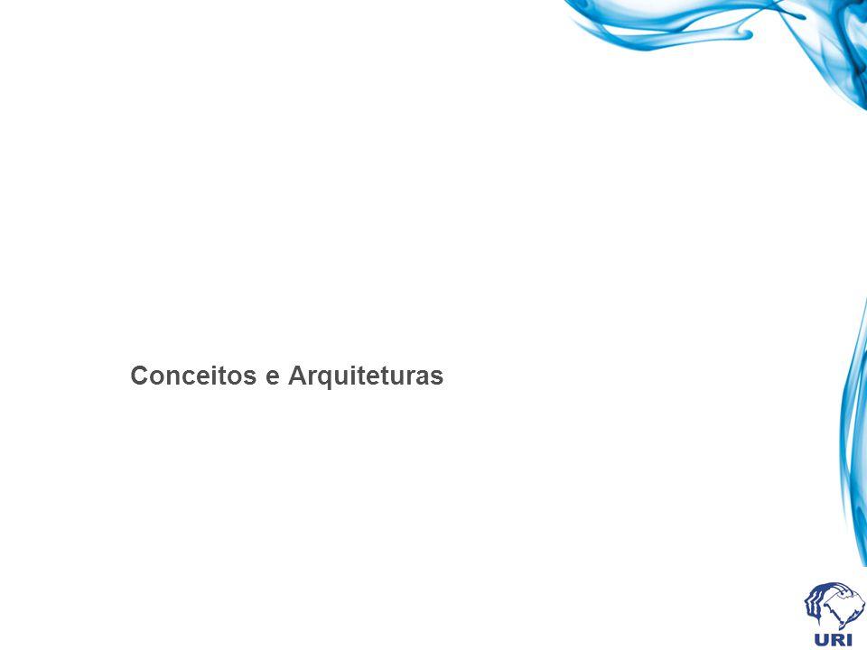 Conceitos e Arquiteturas