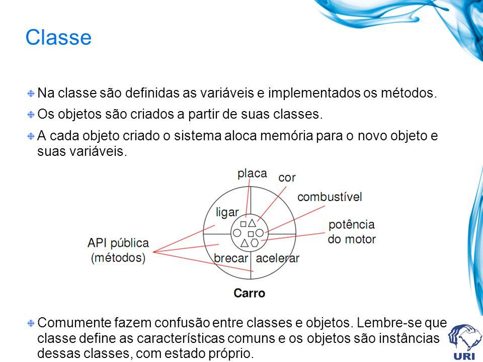 Classe Na classe são definidas as variáveis e implementados os métodos. Os objetos são criados a partir de suas classes.