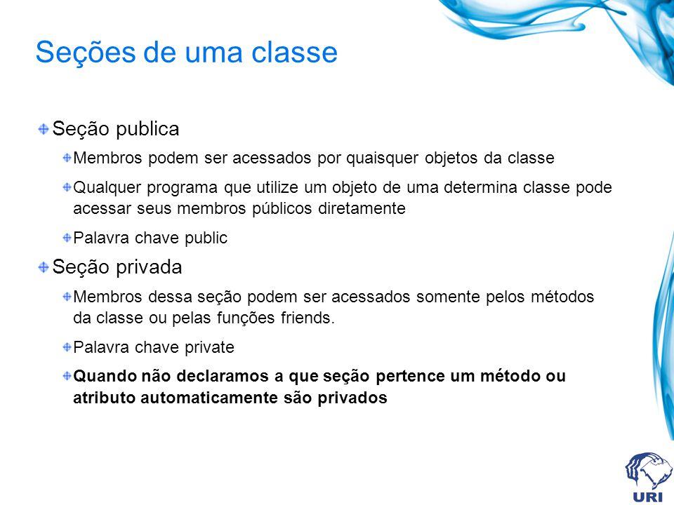 Seções de uma classe Seção publica Seção privada