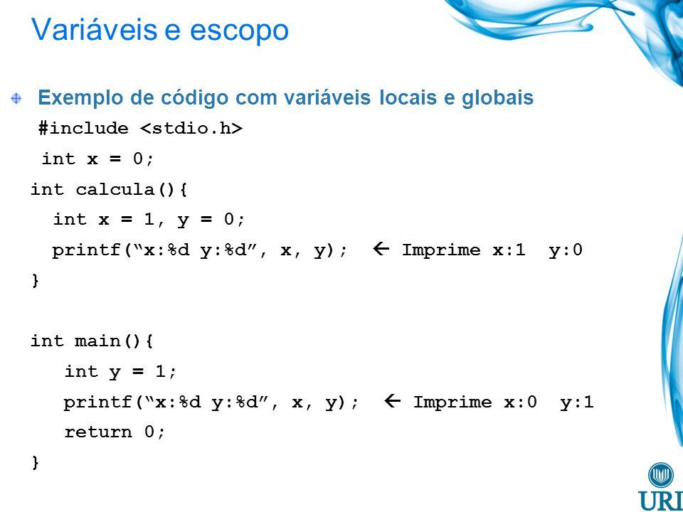 Variáveis e escopo Exemplo de código com variáveis locais e globais