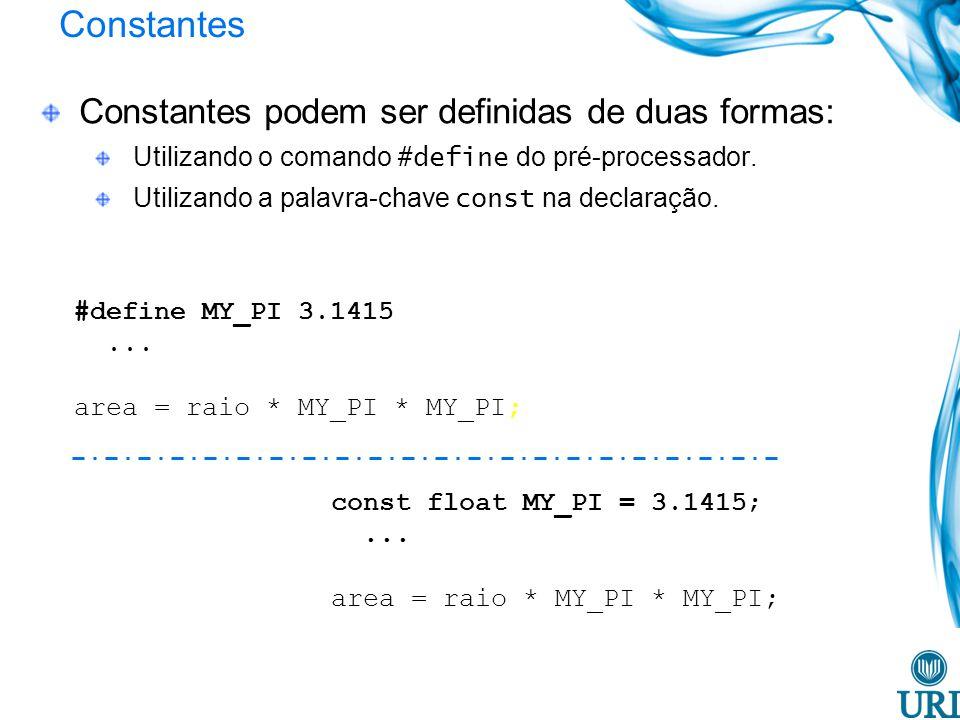 Constantes Constantes podem ser definidas de duas formas: