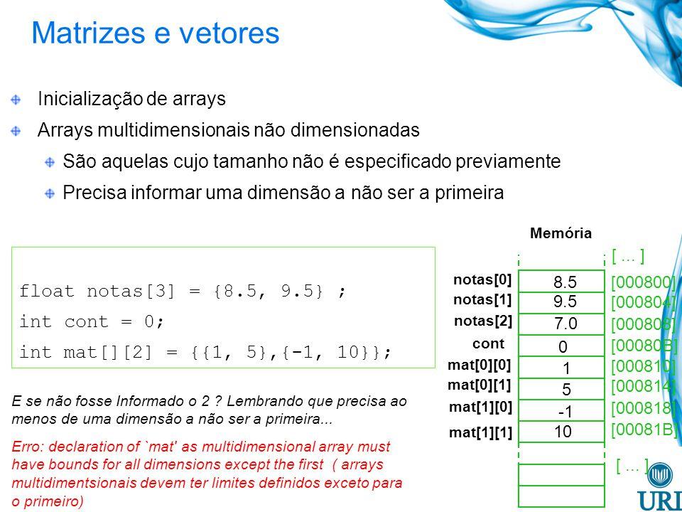 Matrizes e vetores Inicialização de arrays