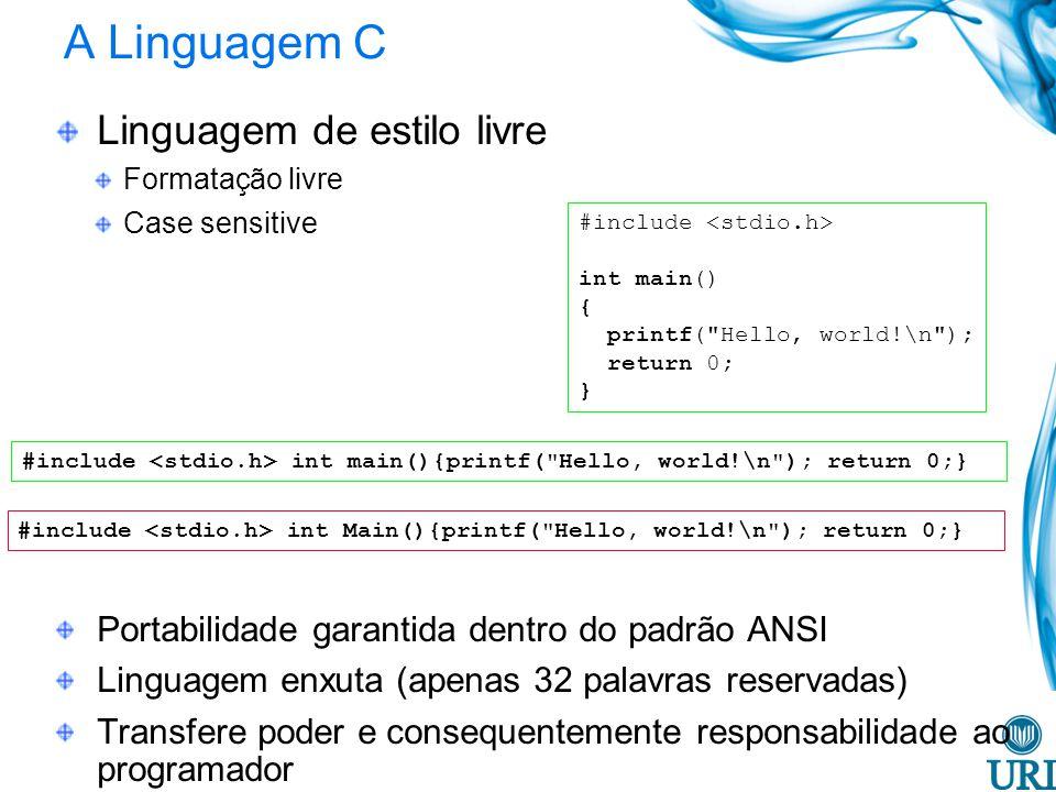 A Linguagem C Linguagem de estilo livre