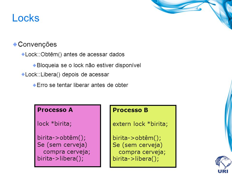 Locks Convenções Lock::Obtêm() antes de acessar dados