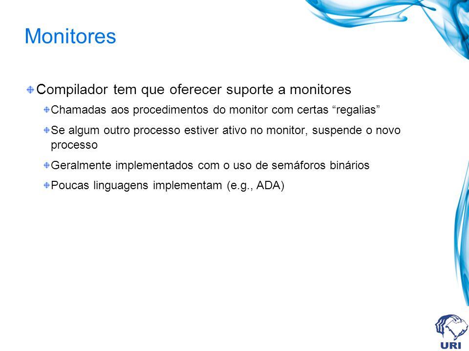Monitores Compilador tem que oferecer suporte a monitores
