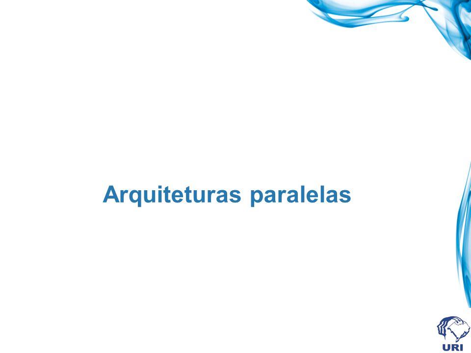 Arquiteturas paralelas