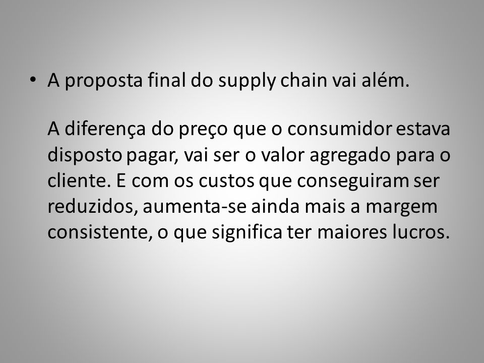 A proposta final do supply chain vai além.